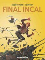 Final Incal, Hardcover by Jodorowsky, Alexandro; Ladronn, Jose (ILT), Brand N...
