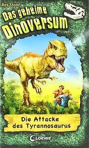 Das geheime Dinoversum 01. Die Attacke des Tyrannosaurus...   Buch   Zustand gut