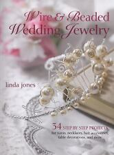 Wire & Beaded Wedding Jewelry & Accessories: 34 Step by Step Projects, , Linda J