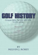 Golf History: Unusual facts, figures, and little known trivia, Book One, From 14