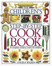 Children's Step-by-Step Cookbook, Angela Wilkes