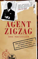 AGENT ZIGZAG: THE TRUE WARTIME STORY OF EDDIE CHAPMAN, LOVER,-ExLibrary