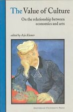 The Value of Culture : On the Relationship Between Economics and Arts by Arjo...