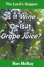 Is It Wine or Is It Grape Juice? by Ron McRay (2015, Paperback)