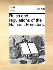 Rules and regulations of the Hainault Foresters. by Multiple Contributors, See