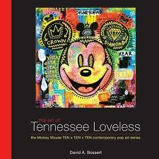 Disney Editions Deluxe: The Art of Tennessee Loveless The Mickey Mouse TEN X TEN