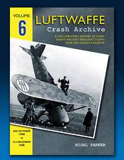 Luftwaffe Crash Archive - Volume 6