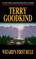 Wizards First Rule (Sword of Truth, Book 1) by Terry Goodkind