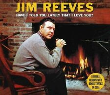 JIM REEVES - HAVE I TOLD YOU LATELY THAT I LOVE YOU? 2 CD NEUF