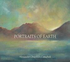 Alexander Chapman Campbell - Portraits Of Earth (NEW CD)
