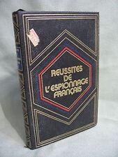 REUSSITES DE L'ESPIONNAGE FRANCAIS / TOME 1 /DE LA RESTAURATION A L'APPEL../REMY