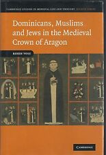 Dominicans, Muslims and Jews in the Medieval Crown of Aragon - Robin Vose NEW