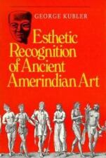 Esthetic Recognition of Ancient Amerindian Art (Yale Publications in-ExLibrary
