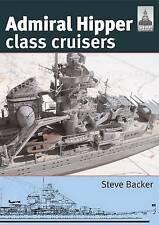 ADMIRAL HIPPER CLASS CRUISERS., Backer, Steve., Used; Very Good Book