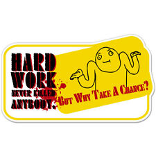 """Hard Work Funny Slacker Lazy car bumper sticker decal 6"""" x 4"""""""