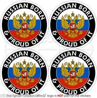 "RUSSIA Russian Born & Proud 50mm(2"") Vinyl Bumper-Helmet Stickers, Decals x4"
