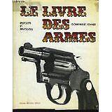 VENNER Dominique - Le livre des armes pistolets et revolvers - 1978 - relié