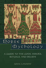Norse Mythology: A Guide to Gods, Heroes, Rituals, and Beliefs: A Guide to the G