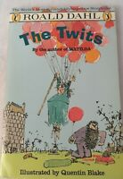 The Twits by Roald Dahl By The Author of MATILDA Illustrated by Quentin Blake