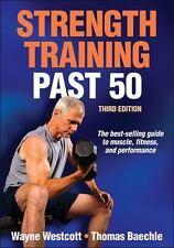 Strength Training Past 50 by Thomas R. Baechle and Wayne Westcott (2015,...