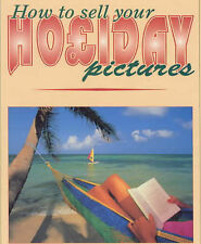 How to Sell Your Holiday Pictures by John Wade (Hardback, 1995)