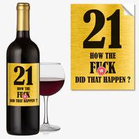 Funny 21st Birthday 21 Today Wine Bottle Label Rude Gift For Men Women #1051