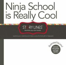Story Lines: Ninja School is Really Cool (Illustrate Your Own Book), M.H. Clark,