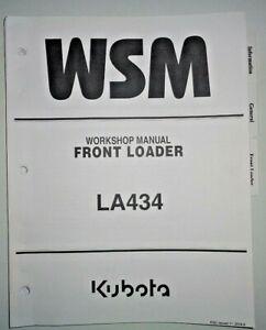 Kubota Dealers LA434 Front Loader Service Workshop Repair Shop Manual OEM! 1/15
