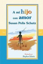 A mi hijo con amor / To My Son with Love Spanish Edition