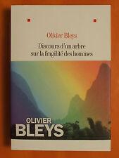 Discours d'un arbre sur la fragilité des hommes.Olivier Bleys Roman Albin Michel