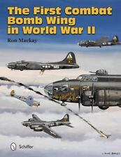 The First Combat Bomb Wing in World War II by Ron Mackay (2014, Hardcover)