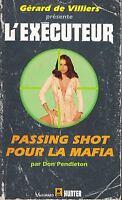 GERARD DE VILLIERS - L'EXECUTEUR PASSING SHOT POUR LA MAFIA - PLON