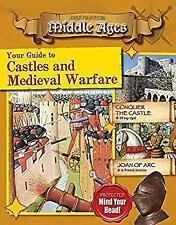 Your Guide to Castles and Medieval Warfare (Destination: Middle Ages)