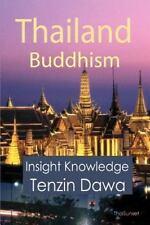 Thailand Buddhism: Insight Knowledge: By Tenzin Dawa