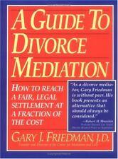 A Guide to Divorce Mediation: How to Reach a Fair,