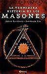 La Verdadera Historia de Los Masones (Spanish Edition)