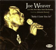 JOE WEAVER & His New Blue Note Orchestra- Baby I Love You So CD- Johnnie Bassett