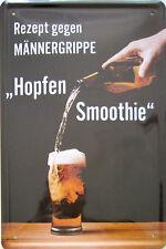 Blechschild Schild 20x30cm Männergrippe Rezept krank gesund Hopfensmoothie Bier