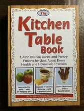The Kitchen Table Book - KITCHEN CURES- PANTRY POTIONS- Hardcover - ECU