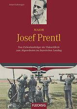 Major Sepp Prentl Vom Eichenlaubträger der Flakartillerie Flakregiment 29 Buch