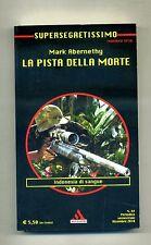 Mark Abernethy # LA PISTA DELLA MORTE #Mondadori 2010 #1A Ed NUOVO! Segretissimo