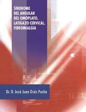 Sindrome del Angular del Omoplato. Latigazo Cervical. Fibromialgia (Paperback or
