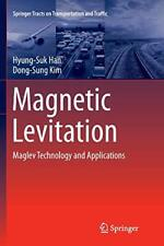 Magnetic Levitation : Maglev Technology and Applications. Han, Hyung-Suk.#*=