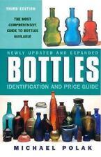 Bottles: Identification and Price Guide, 3e (Antique Trader's Bottles: Identifi