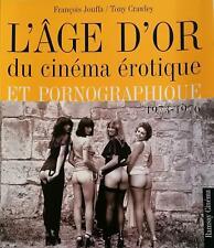 JOUFFA F.-Crawley T., L'age d'or du cinéma érotique et pornographique, 1973-1