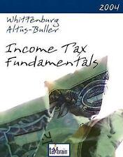 Income Tax Fundamentals 2004 (Income Tax Fundamentals), Gerald E. Whittenburg, M