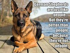 "GERMAN SHEPHERD Better Thank People Fridge Magnet 4"" x 3"""