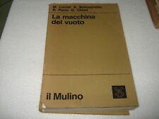 LIVOLSI / PORRO / CHIARI - LA MACCHINA DEL VUOTO Ed. Il Mulino 1974