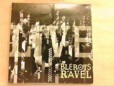 CD RARE + VIDEO / LES BLEROTS DE RAVEL LIVE 2009 / DANS VOS BRAS / NEUF CELLO