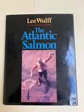 """Signed with photos""  THE ATLANTIC SALMON BY LEE WULFF HARDCOVER 1983 EDITION"